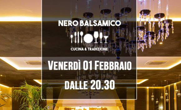 I Venerdì sera a cena al Nero Balsmaico