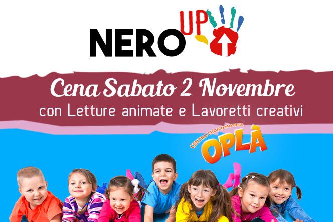 Sabato 2 Novembre NeroUp con animazione Oplà