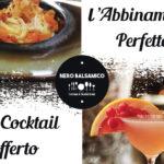 Venerdì sera Food Pairing con cocktail offerto