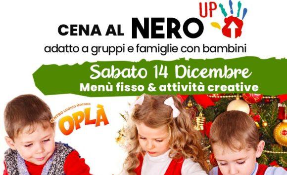 Cena Nero Up Sabato 14 Dicembre